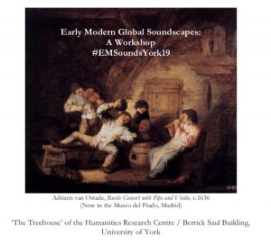Poster advertising the Early Modern Soundscapes Workshop. Poster includes key details such as time, place and booking information for the workshop around a central painted image of early modern music makers in a tavern